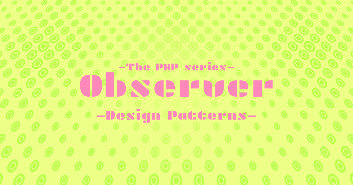 /img/blog/observer-in-php-design-pattern-with-examples.jpg